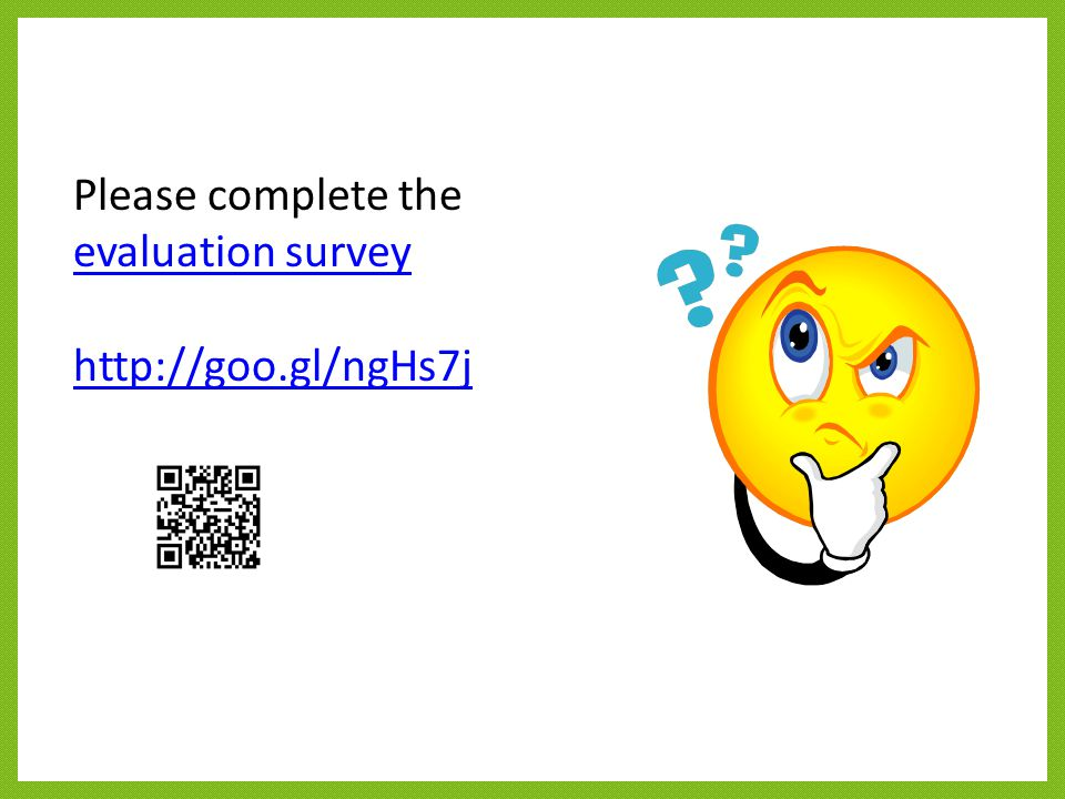 Please complete the evaluation survey