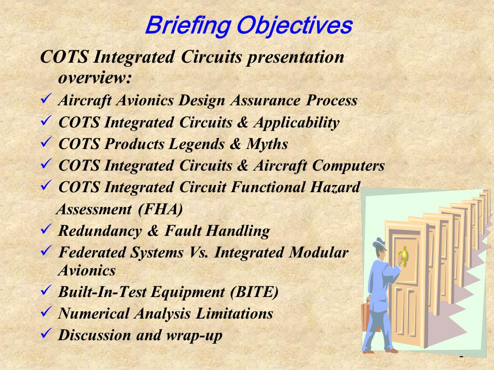 Briefing Objectives COTS Integrated Circuits presentation overview: