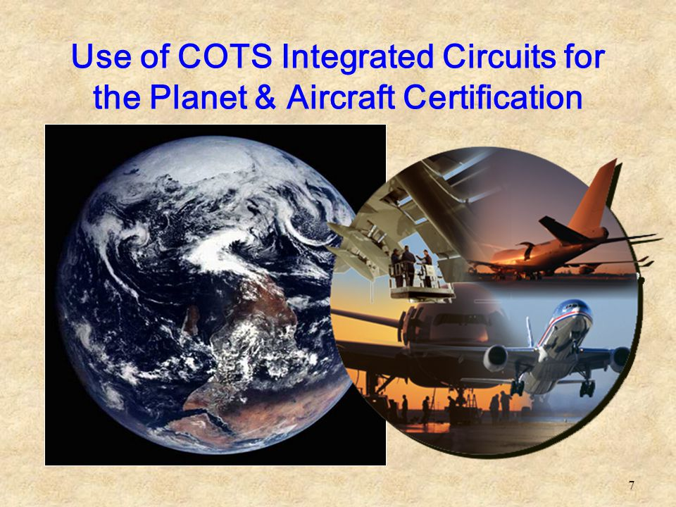 Use of COTS Integrated Circuits for the Planet & Aircraft Certification