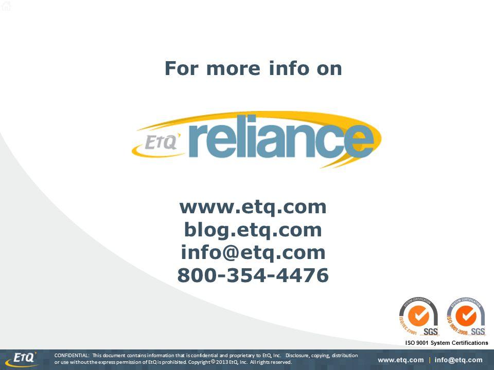For more info on www.etq.com blog.etq.com info@etq.com 800-354-4476