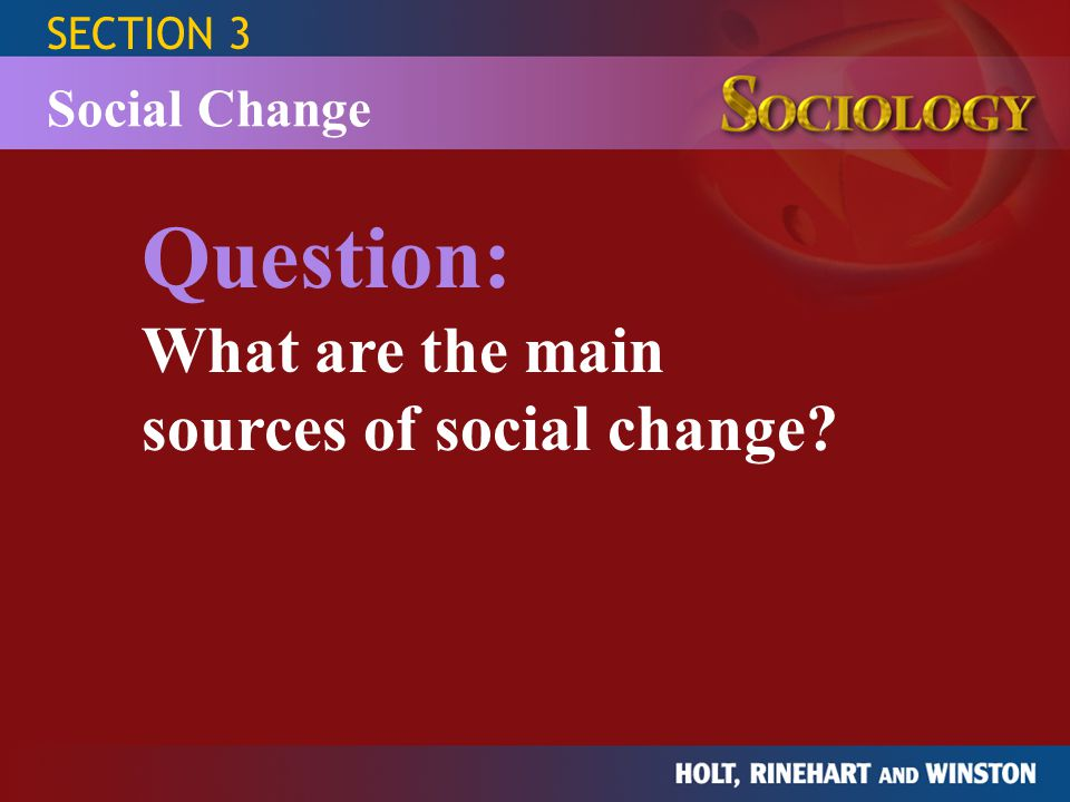 Question: What are the main sources of social change Social Change