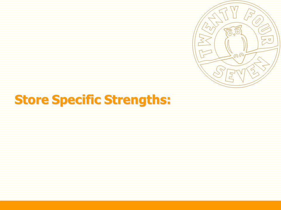 Store Specific Strengths: