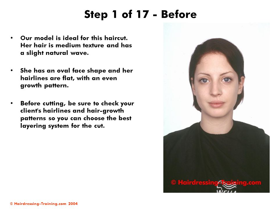 Step 1 of 17 - Before Our model is ideal for this haircut. Her hair is medium texture and has a slight natural wave.