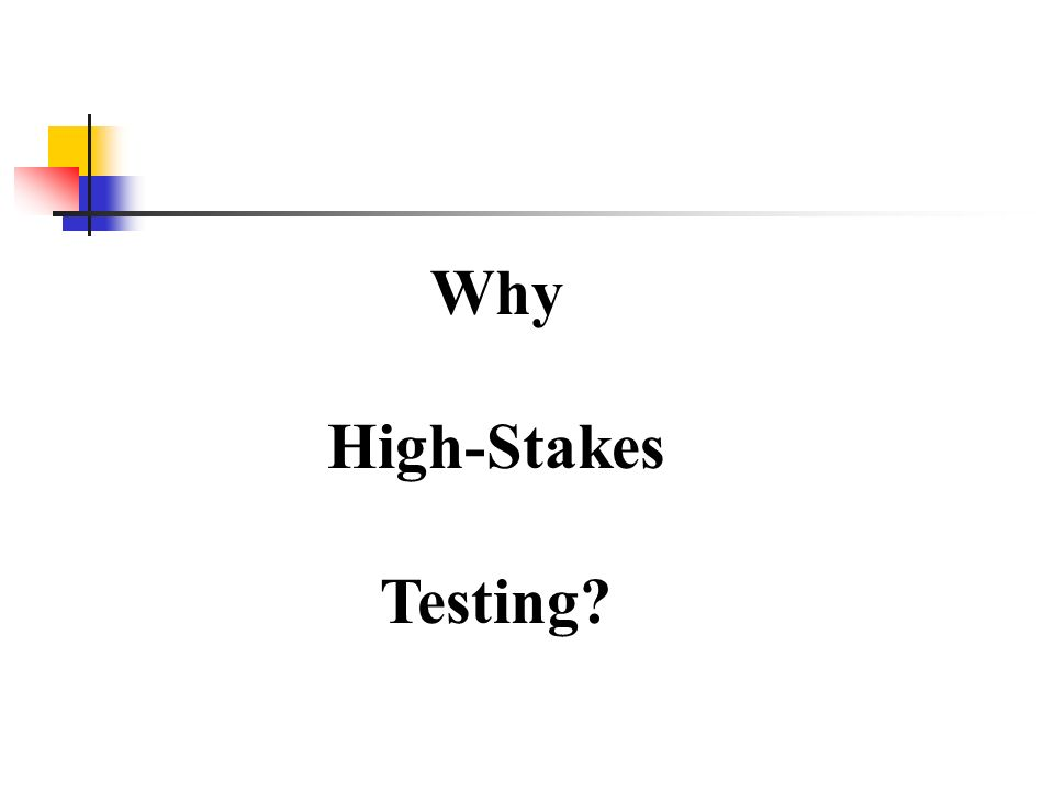 Why High-Stakes Testing