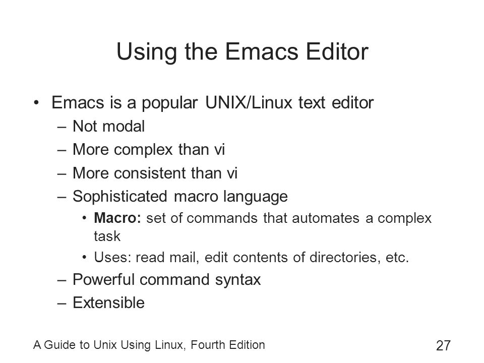 Using the Emacs Editor Emacs is a popular UNIX/Linux text editor
