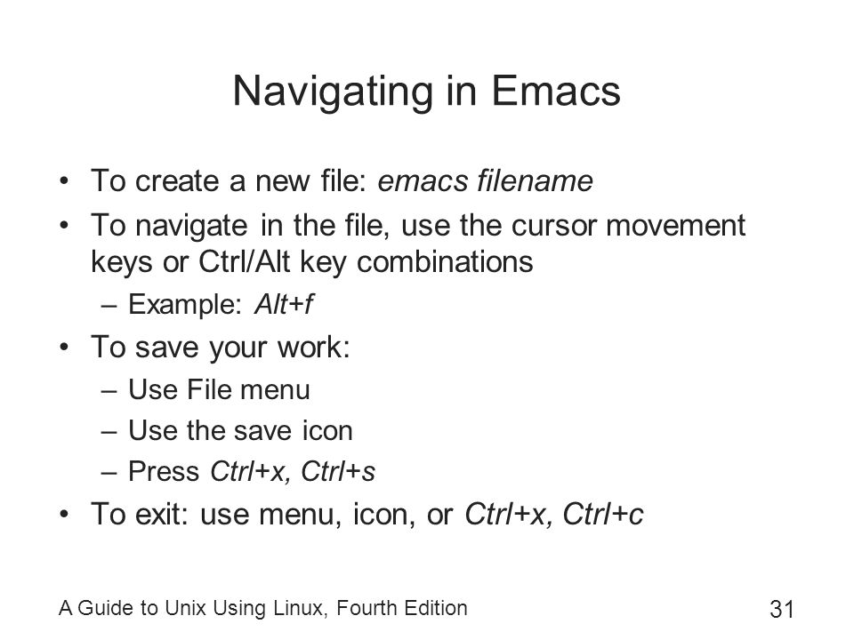 Navigating in Emacs To create a new file: emacs filename
