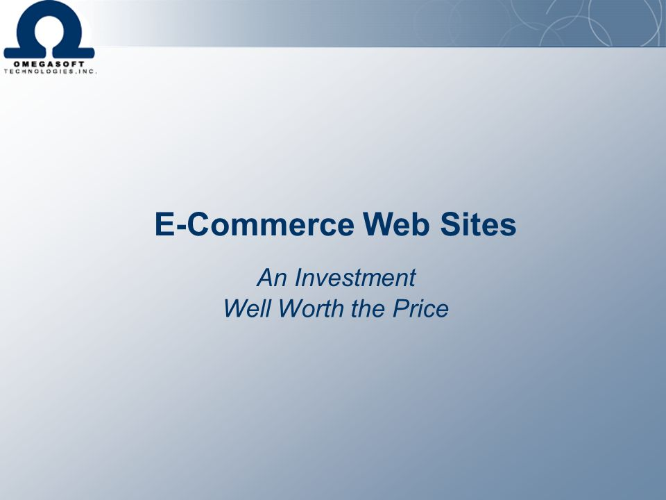 E-Commerce Web Sites An Investment Well Worth the Price