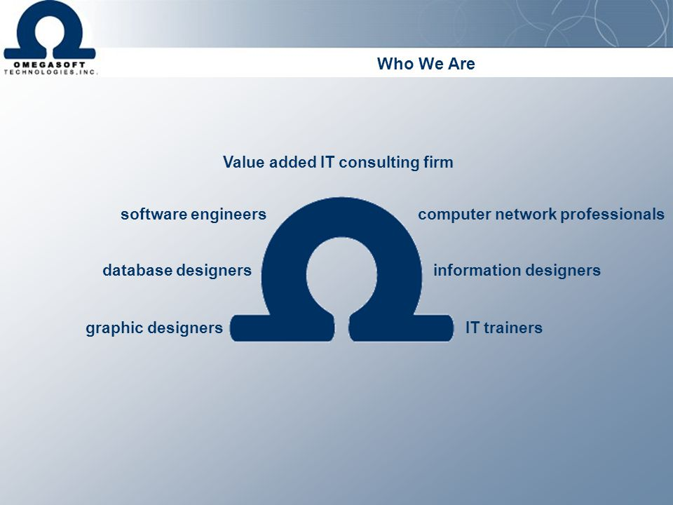 Who We Are Value added IT consulting firm software engineers