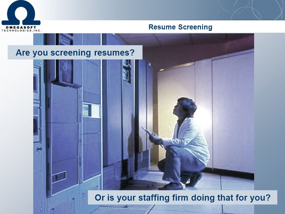 Are you screening resumes