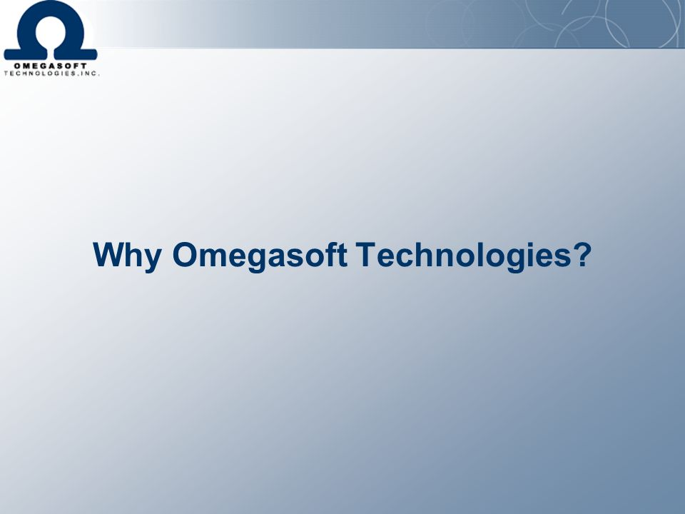 Why Omegasoft Technologies