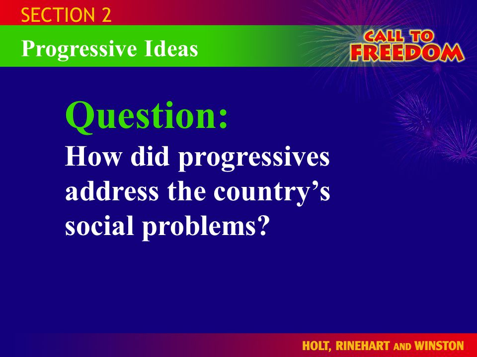 Question: How did progressives address the country's social problems