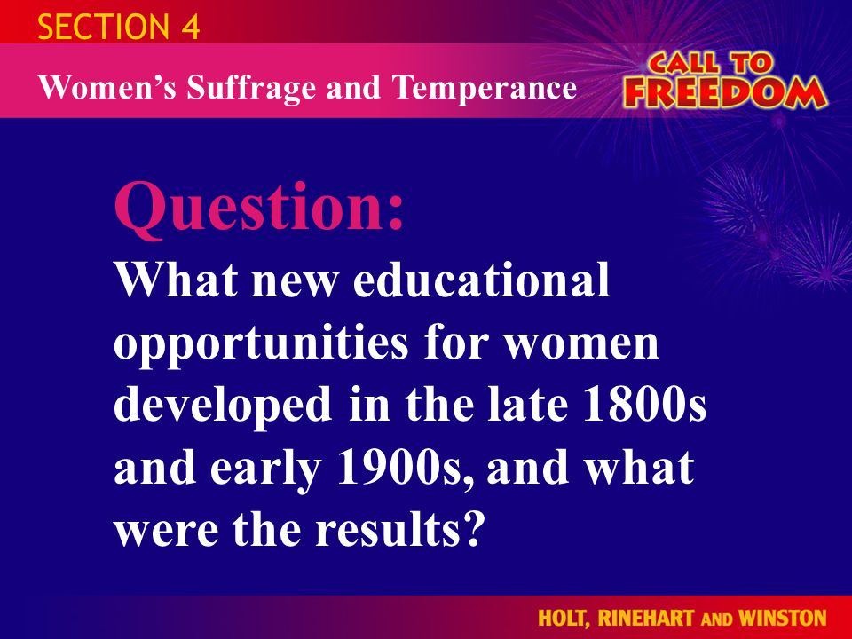 SECTION 4 Women's Suffrage and Temperance. Question: