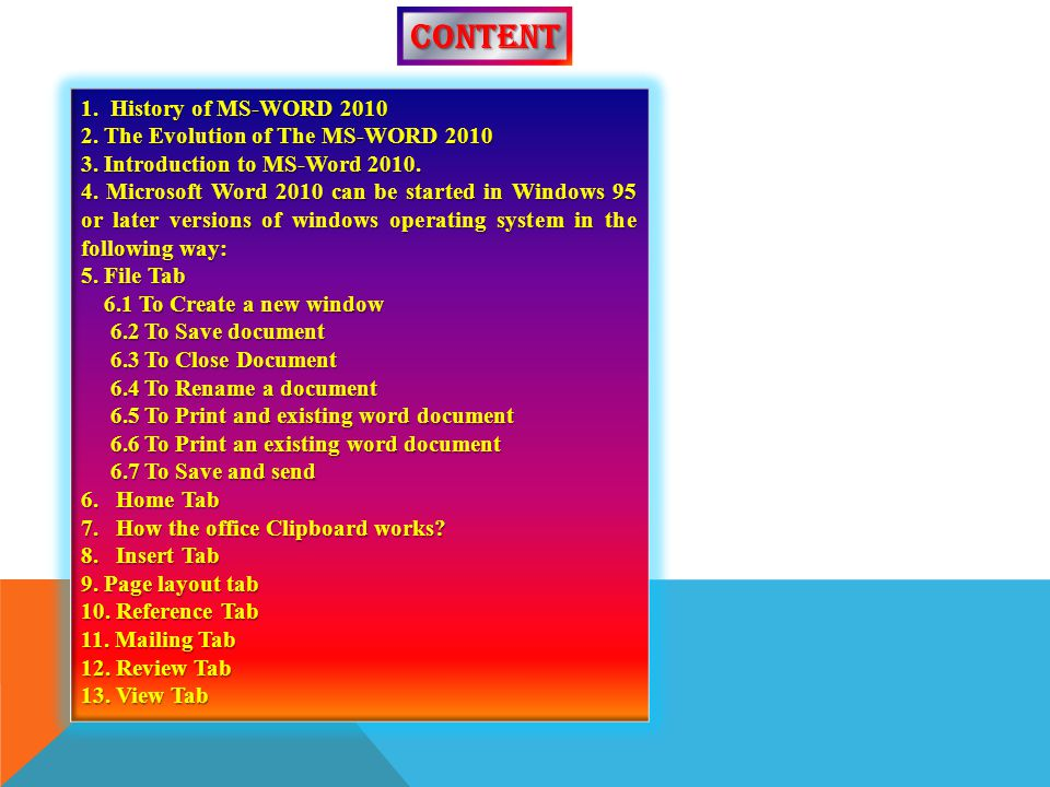 CONTENT 1. History of MS-WORD 2010