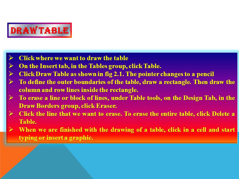 Draw table Click where we want to draw the table