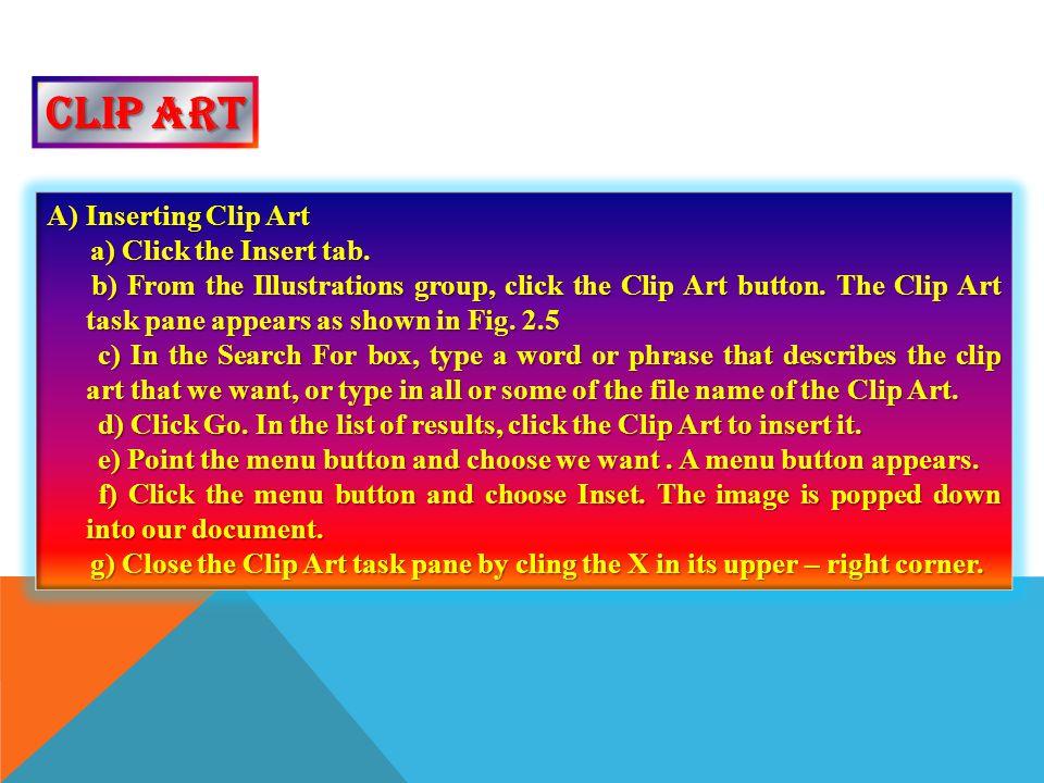 Clip art Inserting Clip Art a) Click the Insert tab.