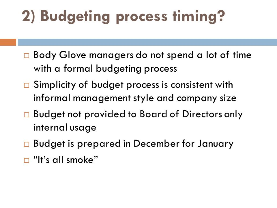 2) Budgeting process timing