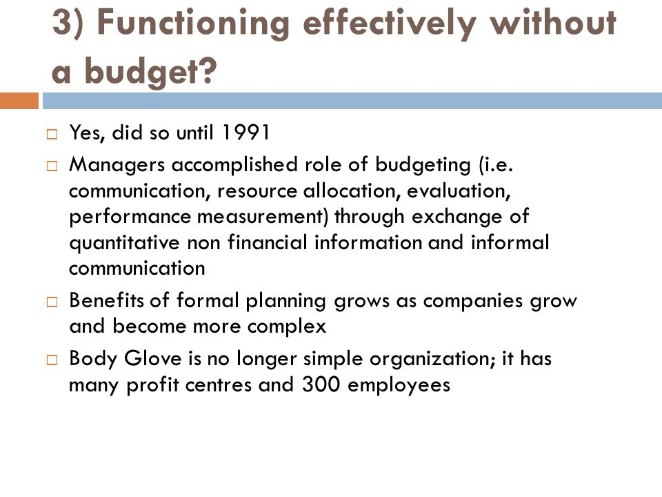 3) Functioning effectively without a budget