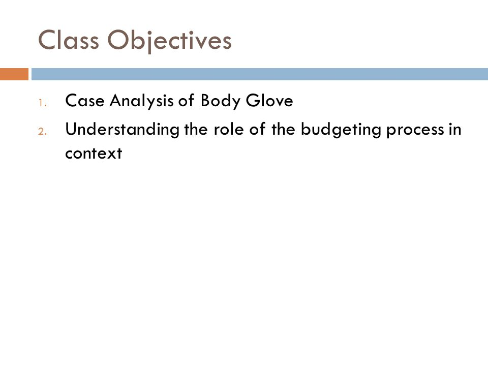 Class Objectives Case Analysis of Body Glove