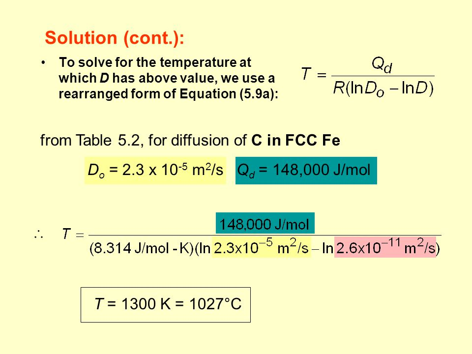 Solution (cont.): from Table 5.2, for diffusion of C in FCC Fe