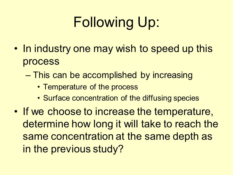 Following Up: In industry one may wish to speed up this process