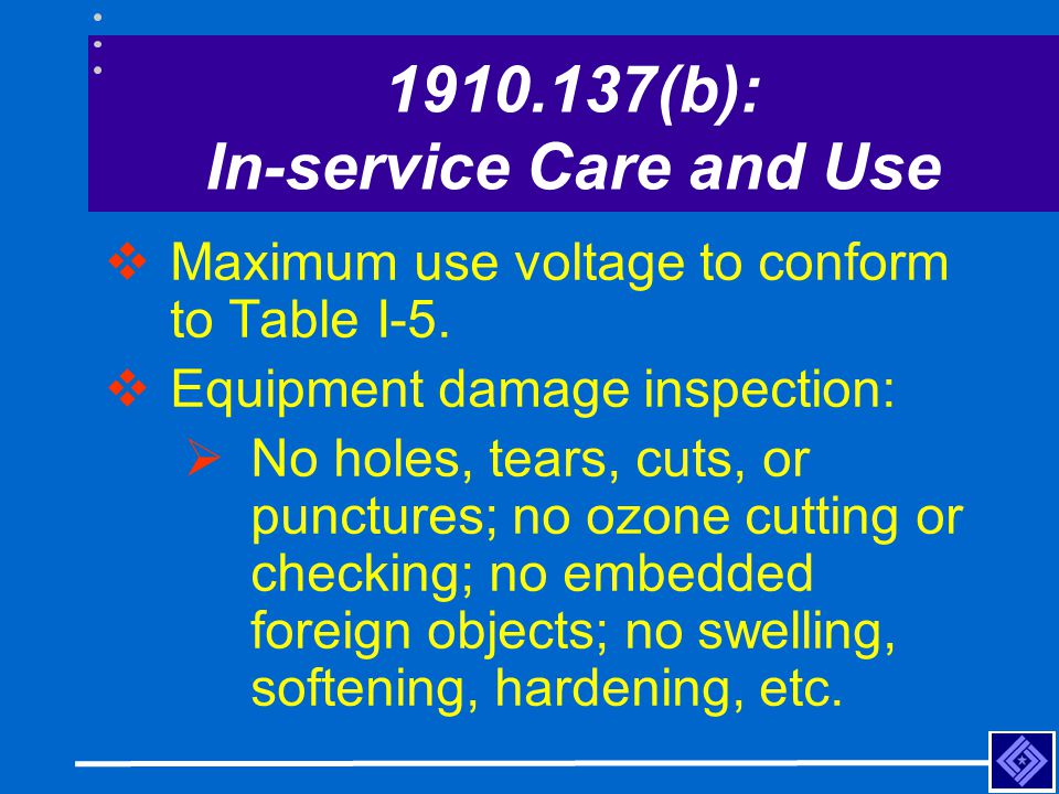 1910.137(b): In-service Care and Use