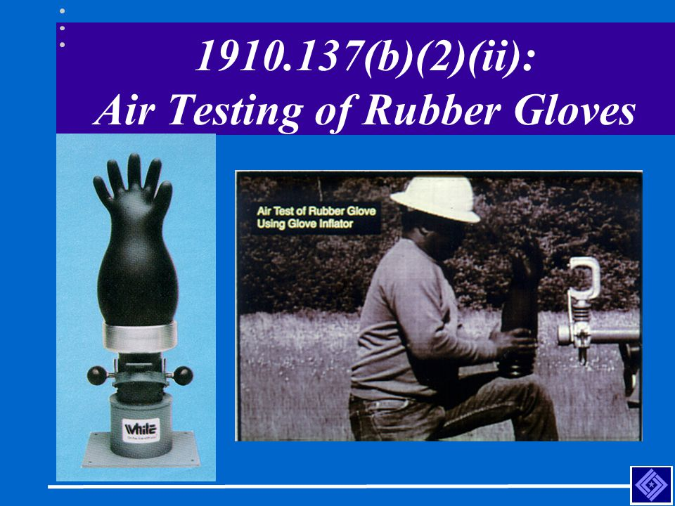 1910.137(b)(2)(ii): Air Testing of Rubber Gloves