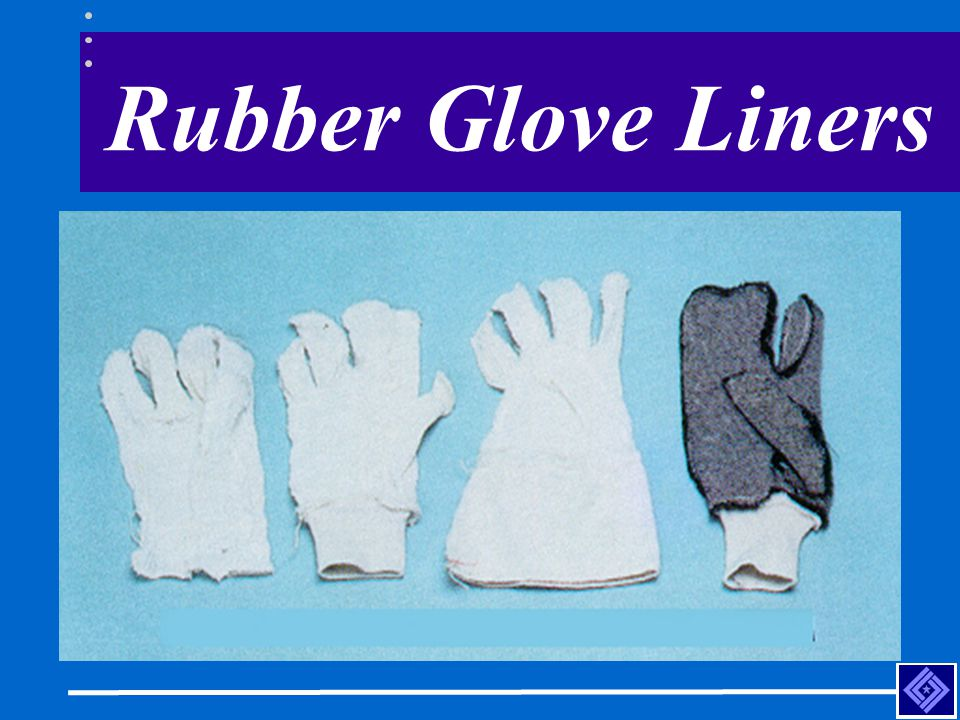 Rubber Glove Liners These cotton linemen's glove liners warm the hand in the winter and absorb summer perspiration.
