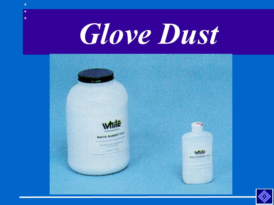 Glove Dust Lubricates while it absorbs moisture & perspiration. It will not damage natural rubber.