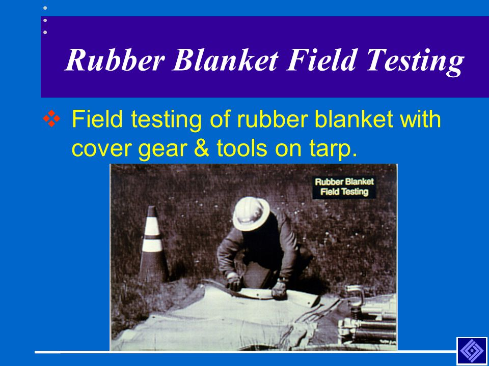 Rubber Blanket Field Testing