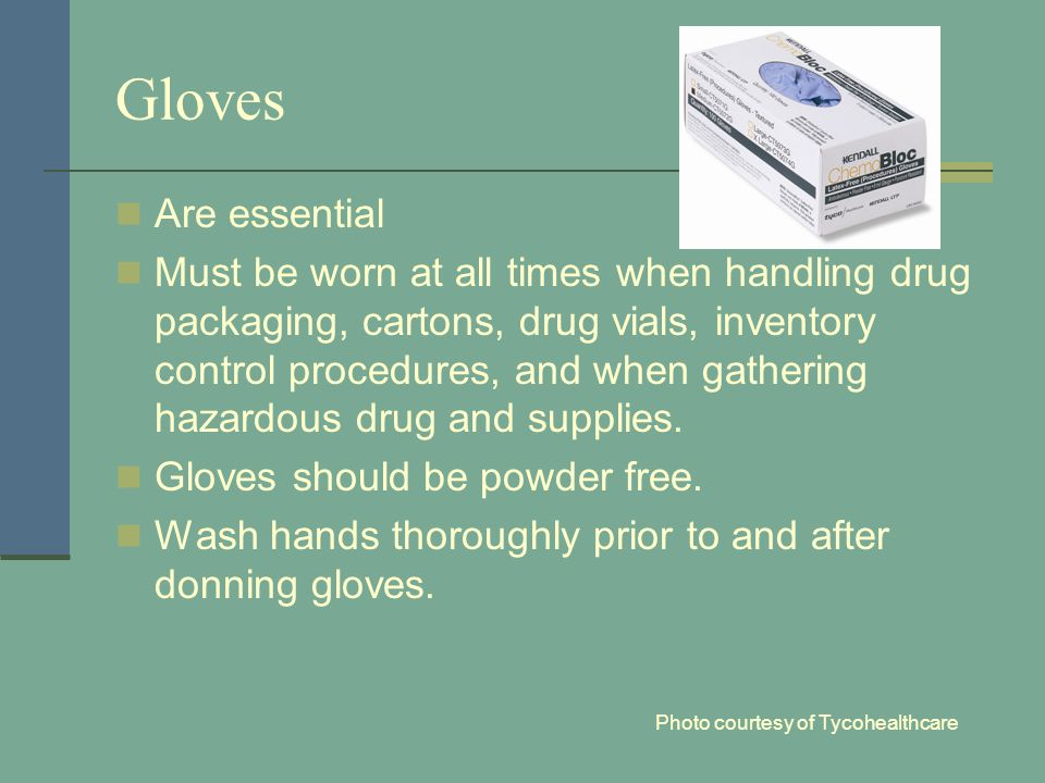 Gloves Are essential.
