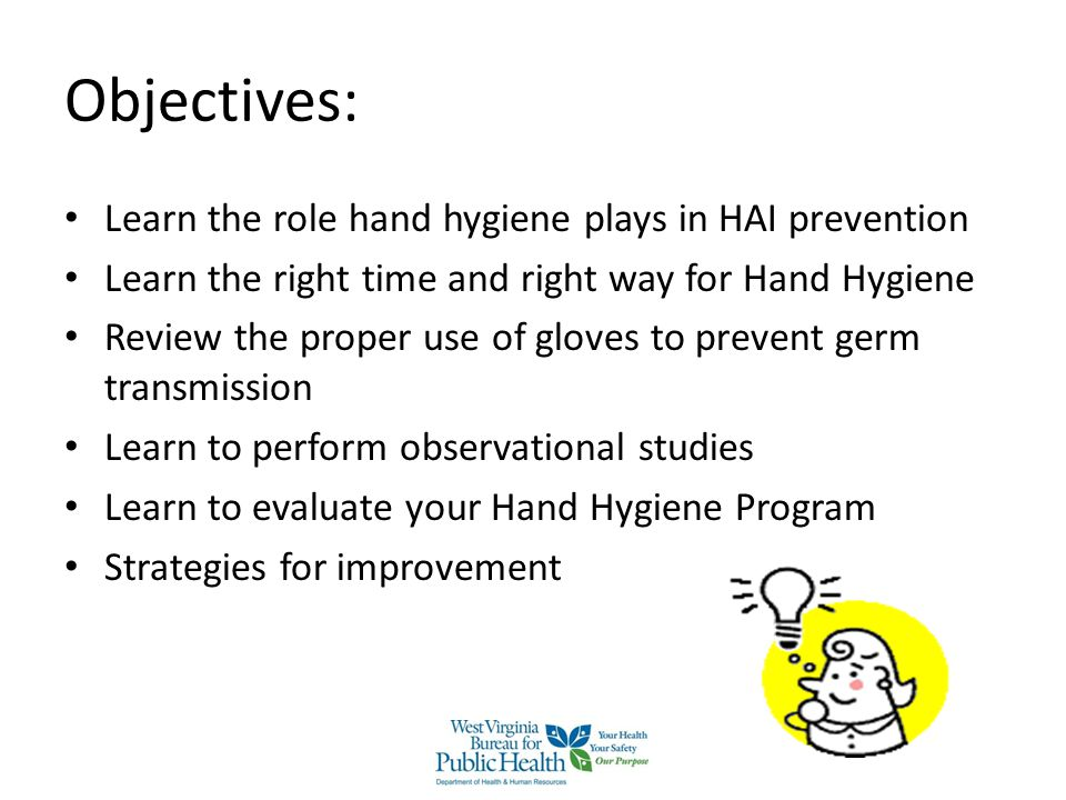 Objectives: Learn the role hand hygiene plays in HAI prevention