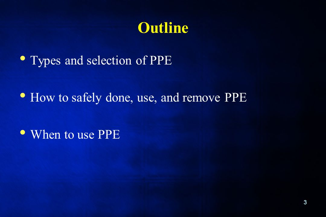 Outline Types and selection of PPE