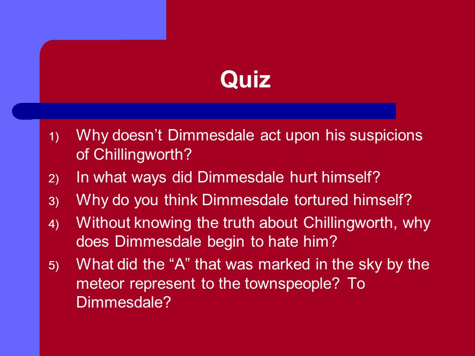 Quiz Why doesn't Dimmesdale act upon his suspicions of Chillingworth