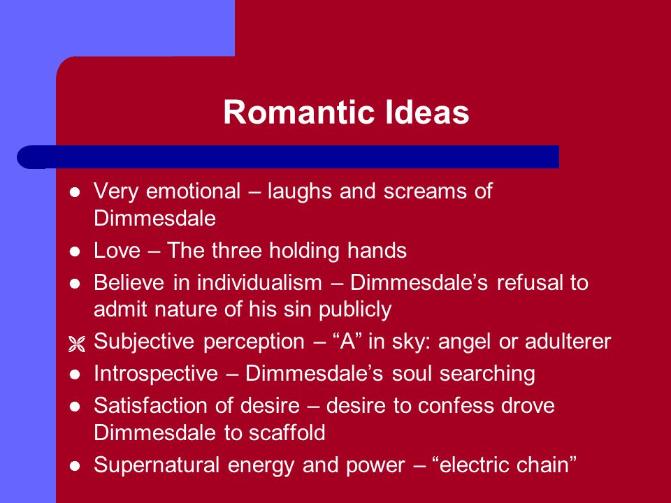 Romantic Ideas Very emotional – laughs and screams of Dimmesdale