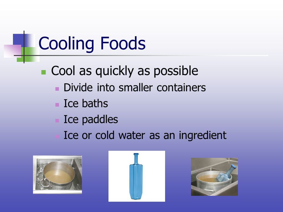 Cooling Foods Cool as quickly as possible