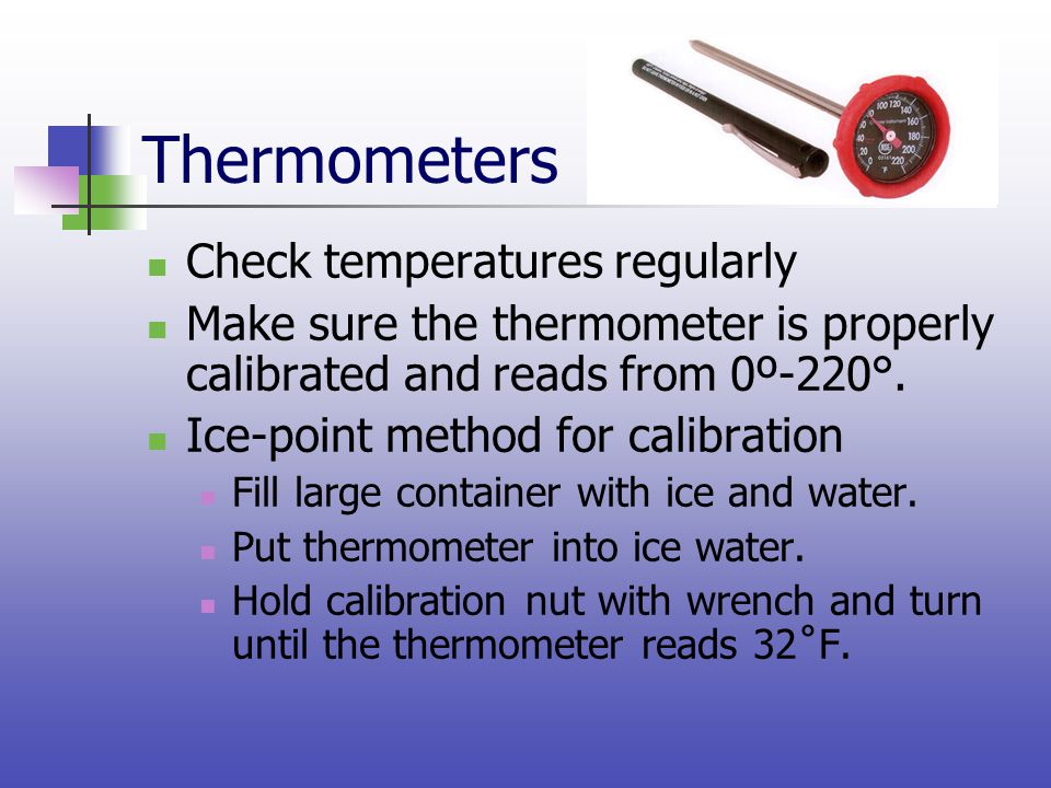 Thermometers Check temperatures regularly