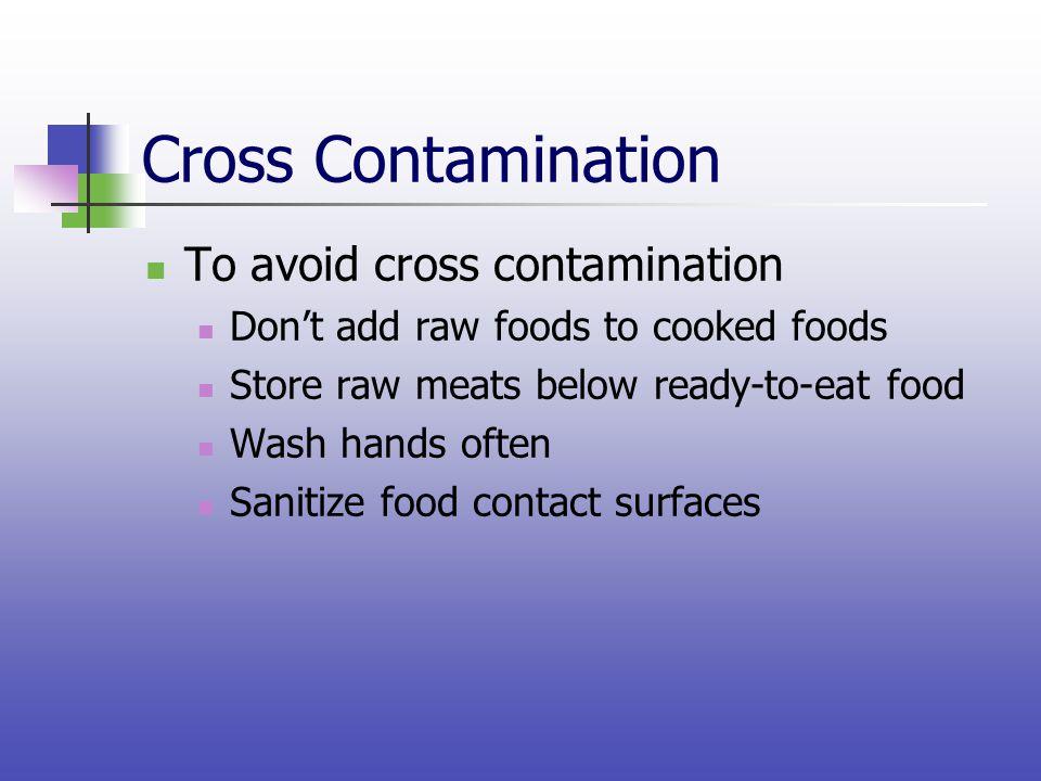 Cross Contamination To avoid cross contamination