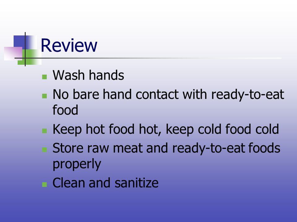 Review Wash hands No bare hand contact with ready-to-eat food