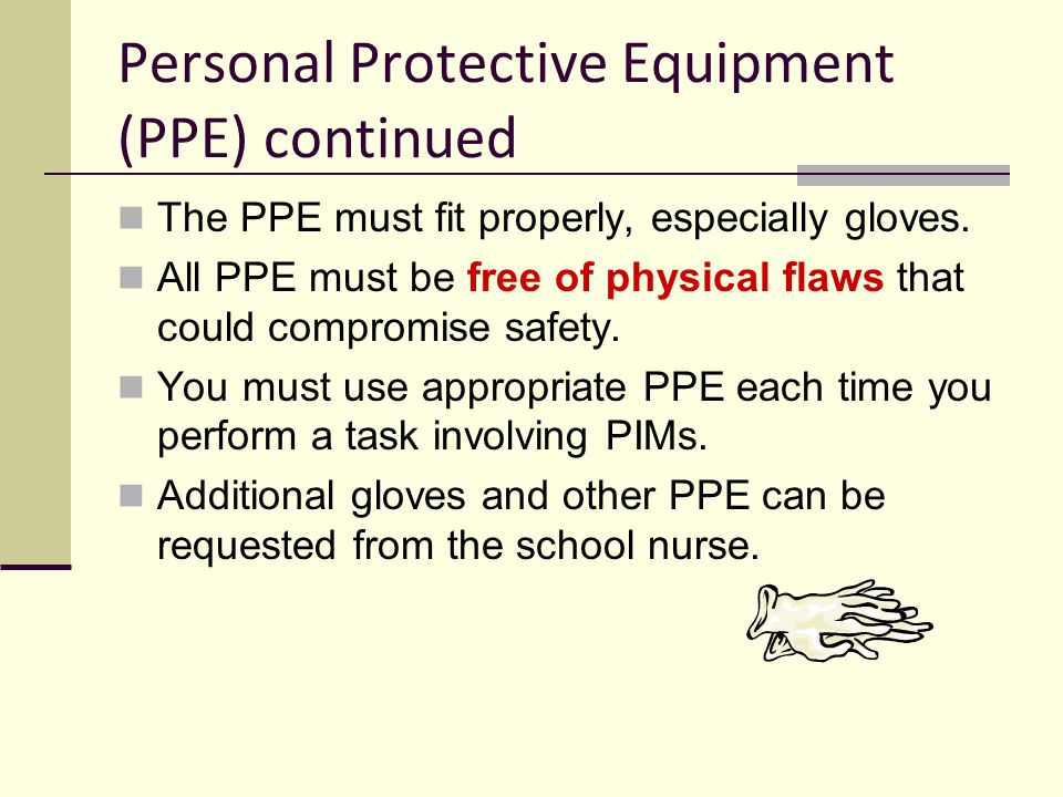 Personal Protective Equipment (PPE) continued