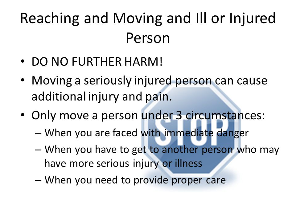 Reaching and Moving and Ill or Injured Person
