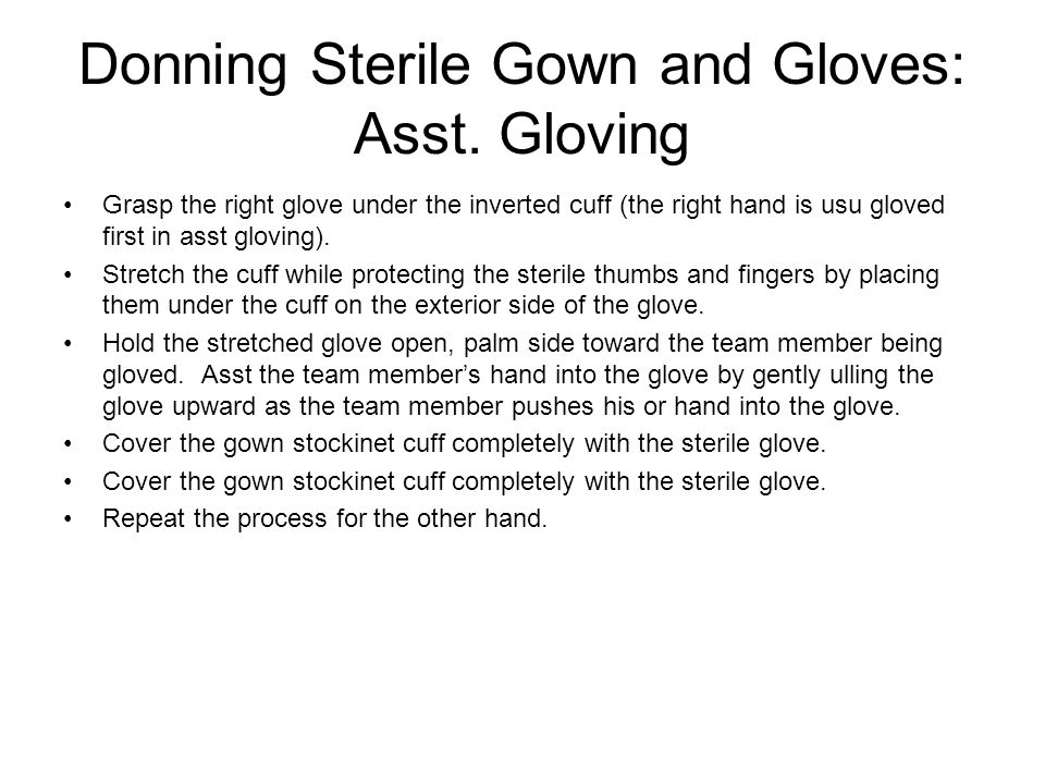 Donning Sterile Gown and Gloves: Asst. Gloving
