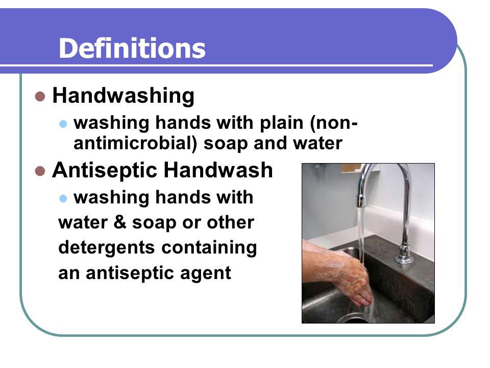Definitions Handwashing Antiseptic Handwash