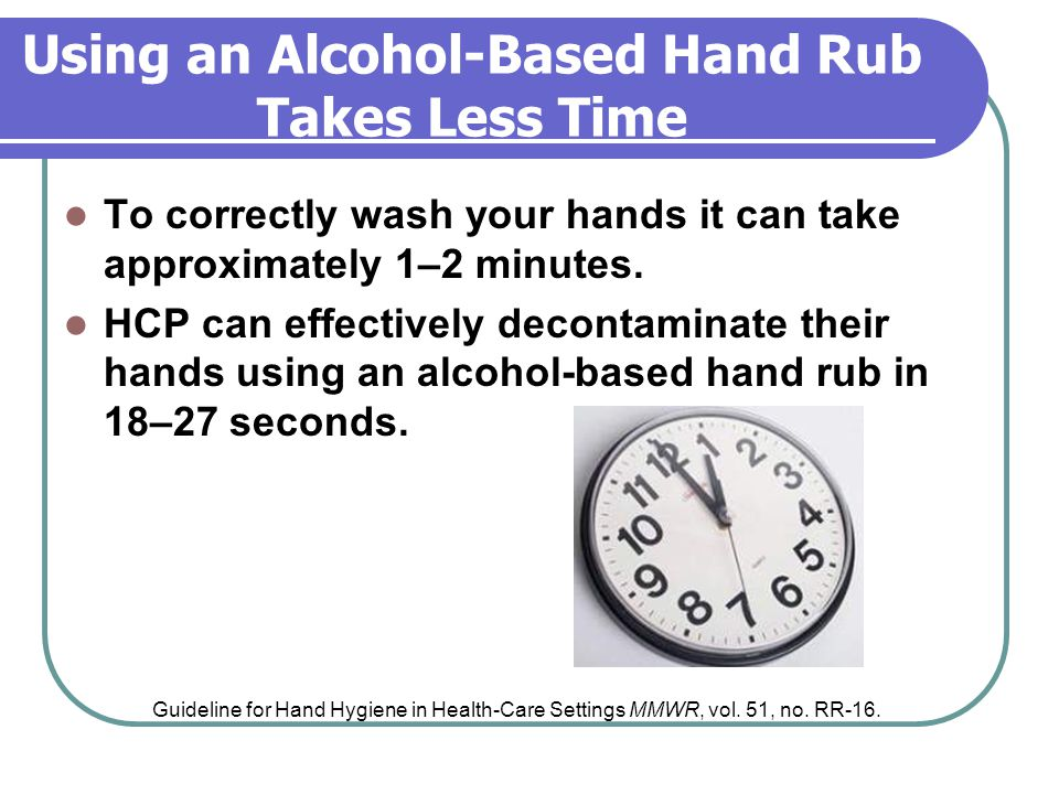 Using an Alcohol-Based Hand Rub Takes Less Time