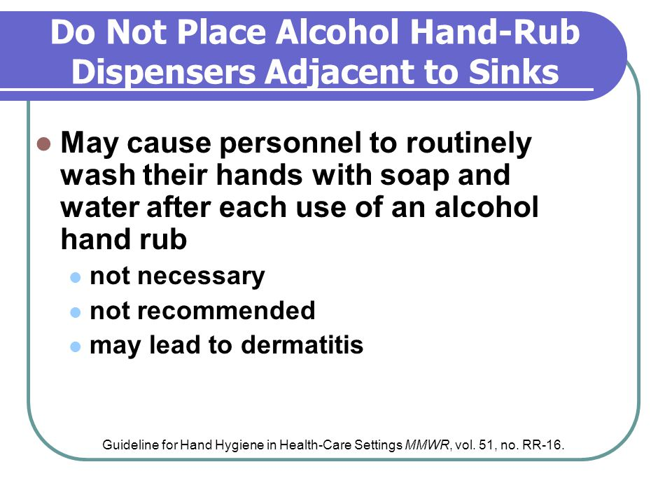 Do Not Place Alcohol Hand-Rub Dispensers Adjacent to Sinks