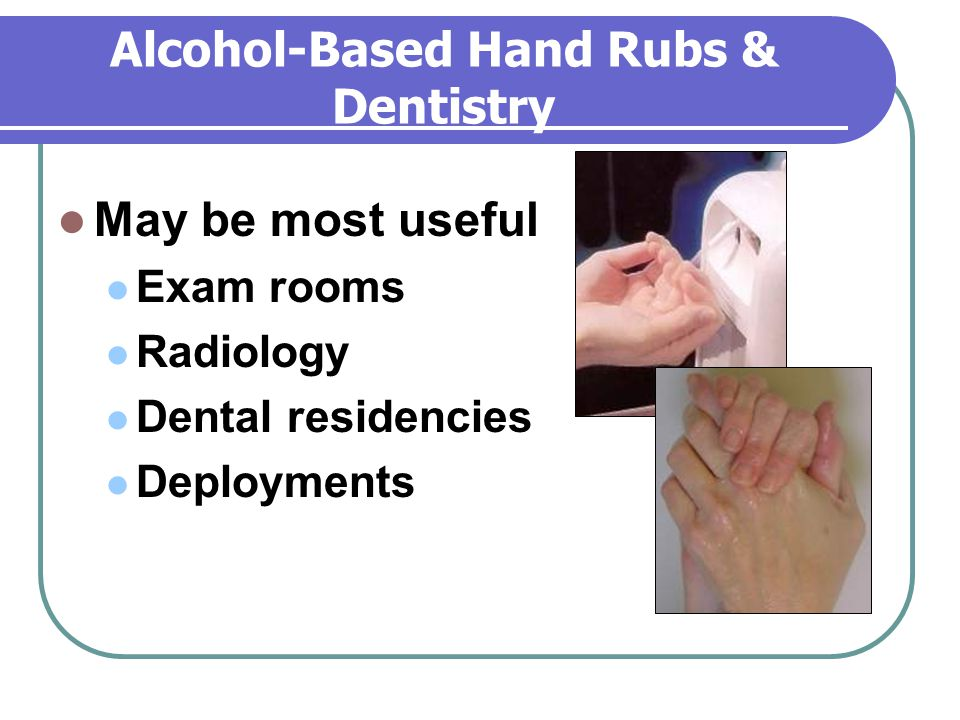 Alcohol-Based Hand Rubs & Dentistry