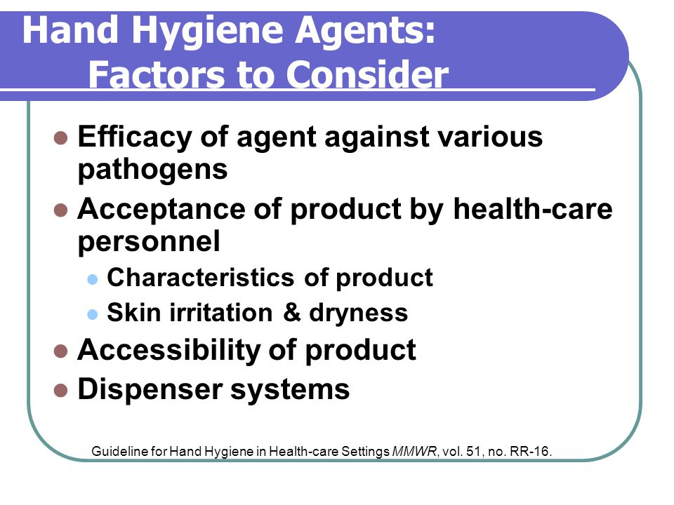 Hand Hygiene Agents: Factors to Consider