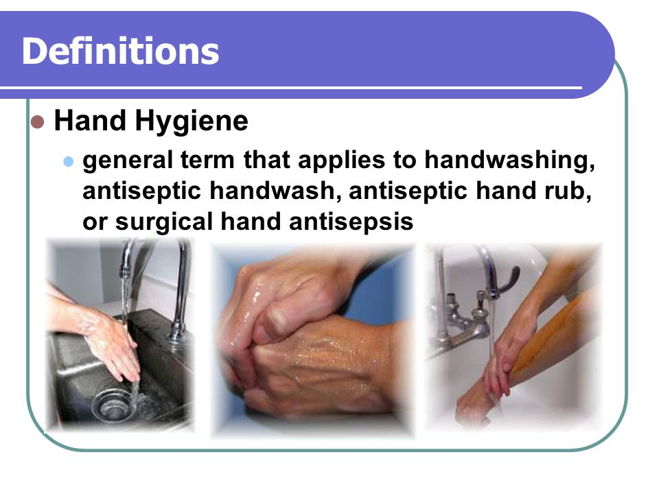 Definitions Hand Hygiene