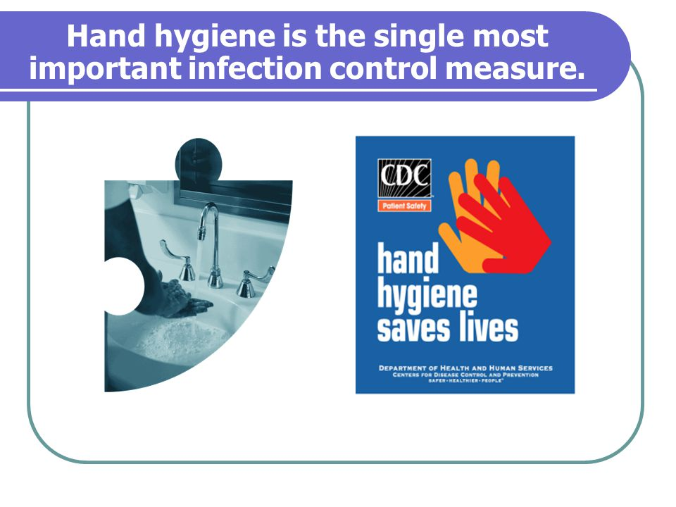 Hand hygiene is the single most important infection control measure.