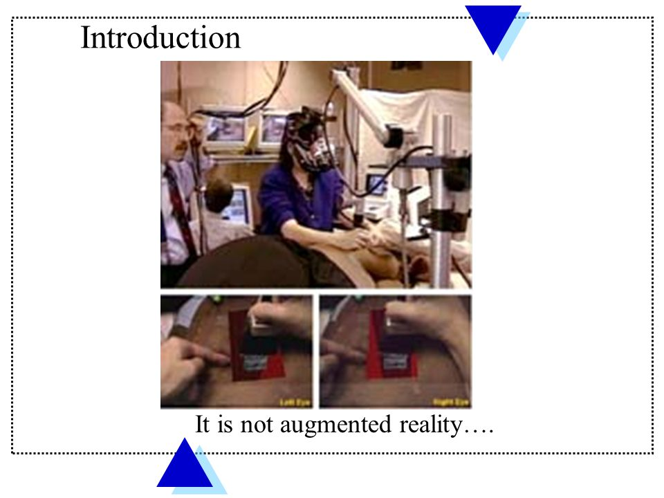 Introduction It is not augmented reality….