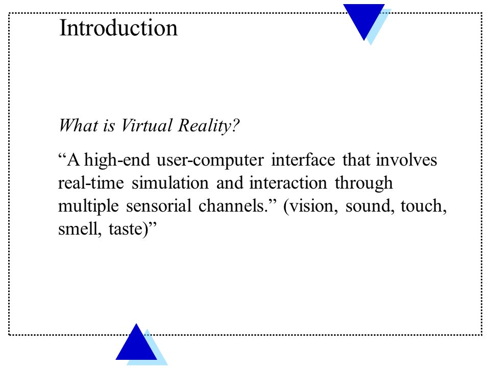 Introduction What is Virtual Reality